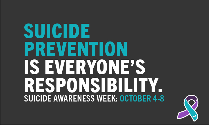 Suicide Prevention is everyone's responsibility